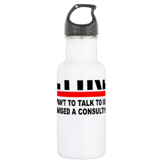 Retired I will charge you consulting fee T-Shirts. Water Bottle
