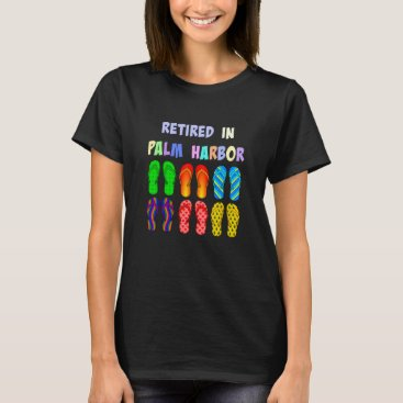 Retired in Palm Harbor, Florida T-Shirt