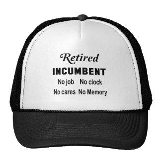 Retired Incumbent No job No clock No cares Trucker Hat