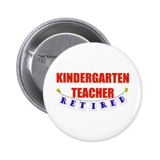 RETIRED KINDERGARTEN TEACHER 2 INCH ROUND BUTTON