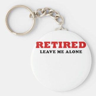 Retired Leave Me Alone Keychain