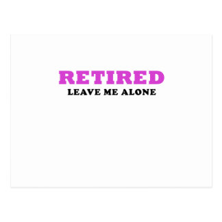 Retired Leave Me Alone Postcard