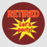 RETIRED - LET'S PARTY Tshirts and gifts Round Stickers