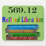 Retired Librarian 569.0 (Dewey Decimal System) Mouse Pads