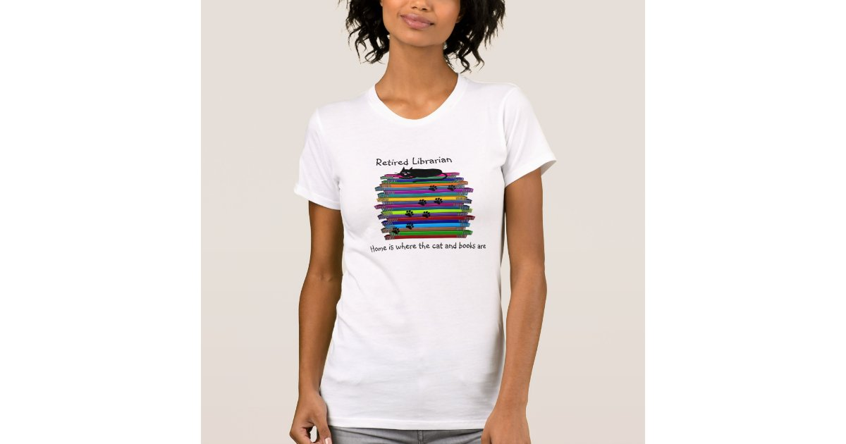 Retired Librarian T Shirts Cat And Books Design Zazzle
