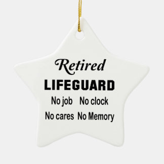 Retired Lifeguard, No job No clock No cares Ceramic Ornament