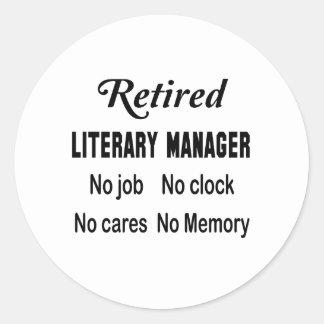Retired Literary Manager No job No clock No cares Classic Round Sticker