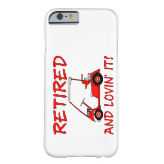 Retired & Lovin It Barely There iPhone 6 Case