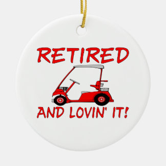 Retired & Lovin It Ceramic Ornament