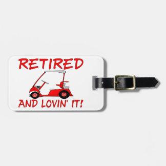 Retired & Lovin It Luggage Tag