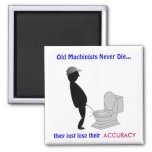 Retired Machinist Magnet: Old Machinists -