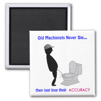 Retired Machinist Magnet: Old Machinists - Magnet