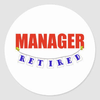 RETIRED MANAGER CLASSIC ROUND STICKER
