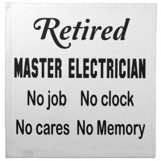 Retired Master Electrician No job No clock No care Cloth Napkin
