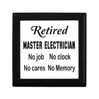 Retired Master Electrician No job No clock No care Jewelry Box