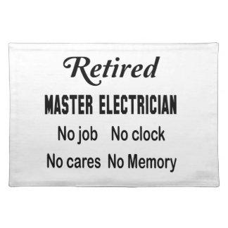 Retired Master Electrician No job No clock No care Placemat
