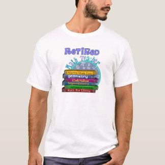 Retired Math Teacher Gifts T-Shirt