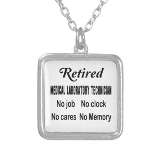 Retired Medical Laboratory Technician No job No cl Silver Plated Necklace