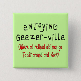 "Retired Mens T-Shirts & Gifts ""Geezer-Ville"" Button"