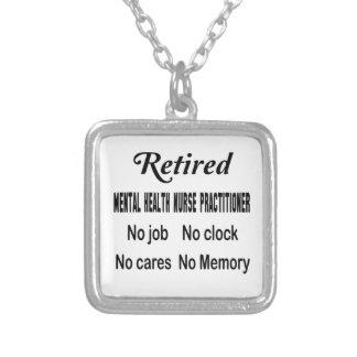 Retired Mental Health Nurse Practitioner No job No Square Pendant Necklace