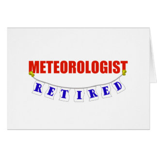 RETIRED METEOROLOGIST GREETING CARD
