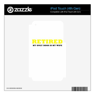 Retired My Only Boss is my Wife iPod Touch 4G Skin