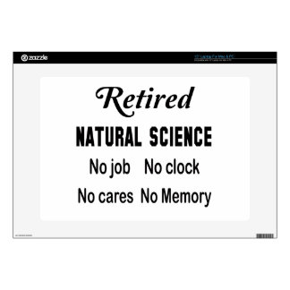 "Retired Natural Science No job No clock No cares Skin For 15"" Laptop"
