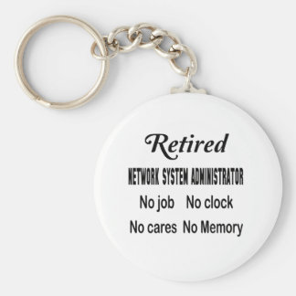 Retired Network System Administrator No job No clo Basic Round Button Keychain