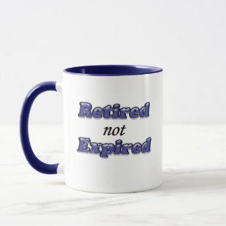 Retired not Expired Mug