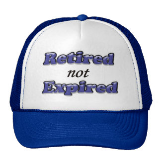Retired not Expired Trucker Hat