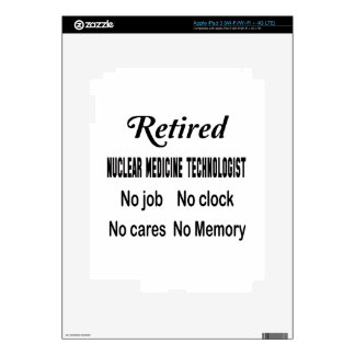 Retired Nuclear Medicine Technologist No job No cl Decals For iPad 3