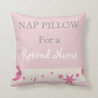 "Retired Nurse  ""Nap Pillow"" Throw Pillow"