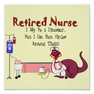 "Retired Nurse Poster ""Dinosaur""--Hilarious"