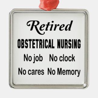 Retired Obstetrical nursing No job No clock No car Metal Ornament