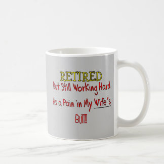 "RETIRED ""Pain in Wifes Butt!""~~ Funny Coffee Mugs"
