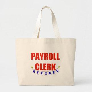 RETIRED PAYROLL CLERK LARGE TOTE BAG