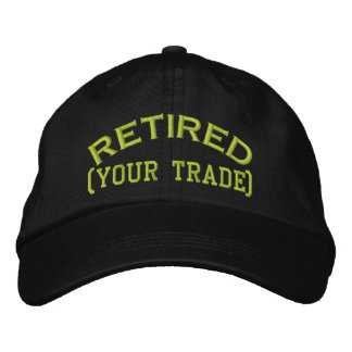 Retired Personalize it!  Embroidered Cap Embroidered Hats