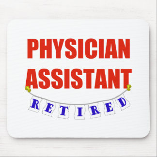 RETIRED PHYSICIAN ASSISTANT MOUSE PADS