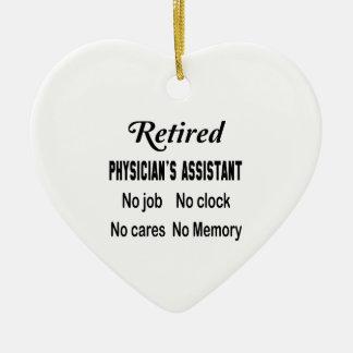 Retired Physician's Assistant No job No clock No c Ceramic Ornament