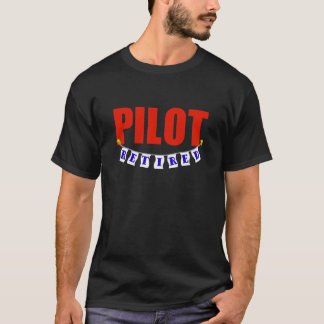 RETIRED PILOT T-Shirt