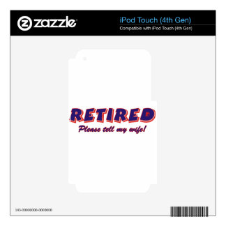 Retired. Please Tell My Wife Decal For iPod Touch 4G