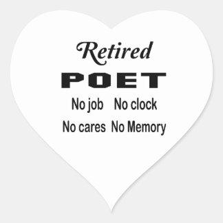 Retired Poet No job No clock No cares Heart Sticker