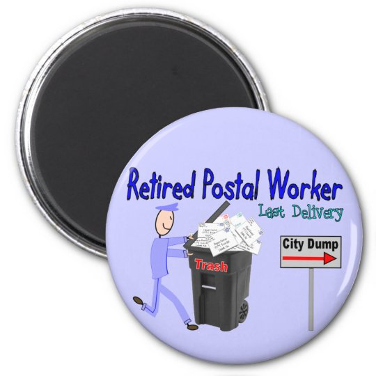 Retired Postal Worker Last Delivery Magnet