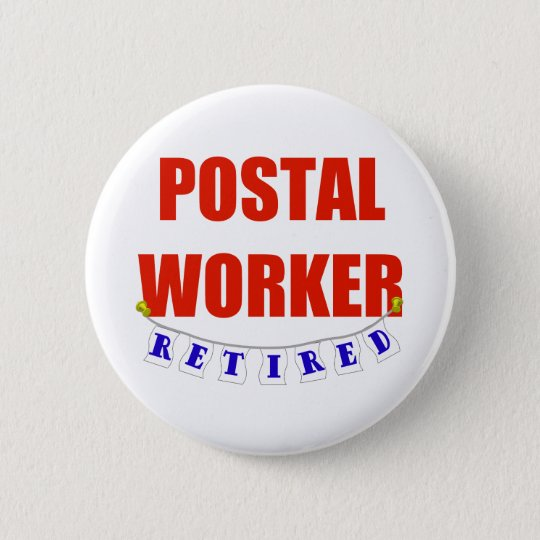 RETIRED POSTAL WORKER PINBACK BUTTON