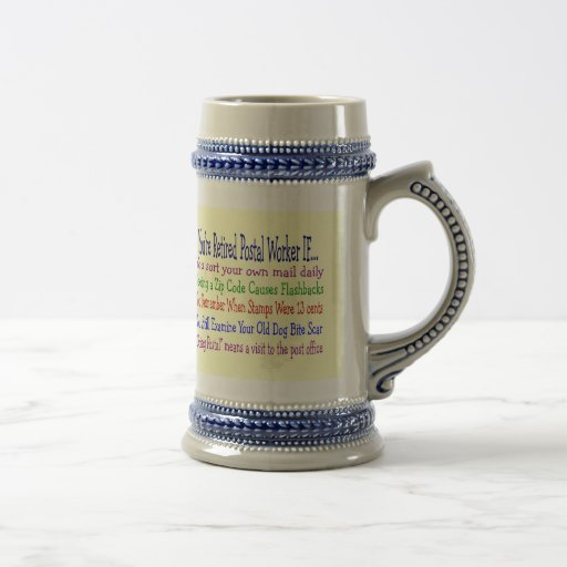 Retired Postal Worker Sayings T-Shirts & Gifts 18 Oz Beer Stein