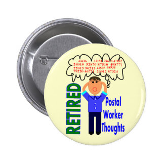 """Retired Postal Worker """"Thoughts"""" Funny Zip codes Pinback Button"""