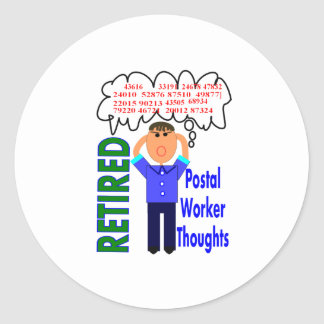 "Retired Postal Worker ""Thoughts"" Funny Zip codes Classic Round Sticker"