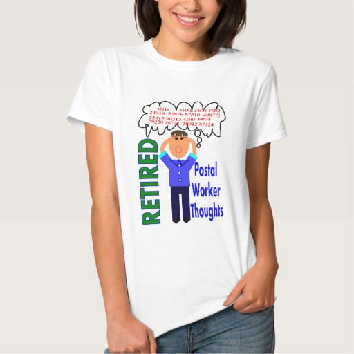 """Retired Postal Worker """"Thoughts"""" Funny Zip codes T-shirt"""
