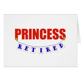 RETIRED PRINCESS GREETING CARD