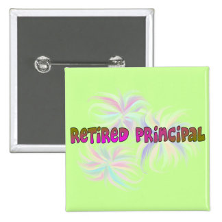 Retired Principal Gifts Pinback Button